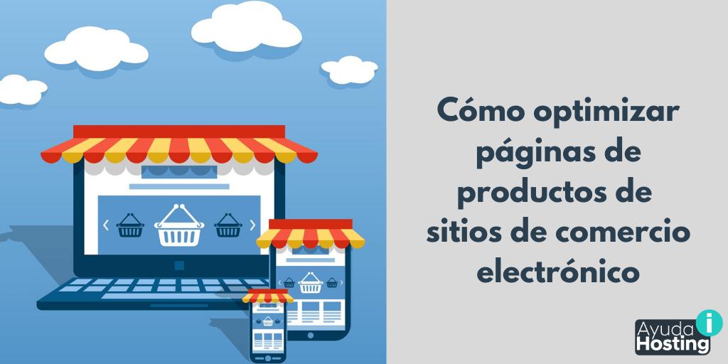 Cómo optimizar páginas de productos de sitios de comercio electrónico