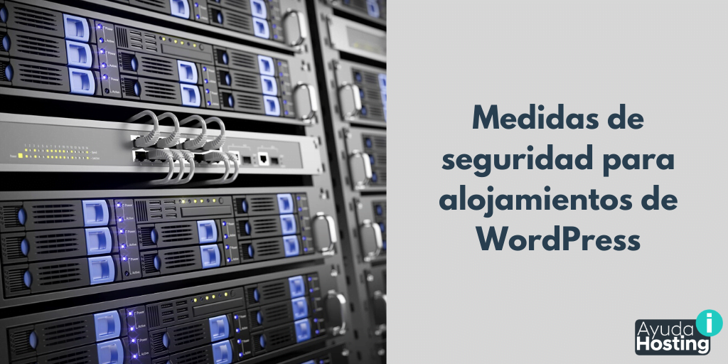 Medidas de seguridad para alojamientos de WordPress