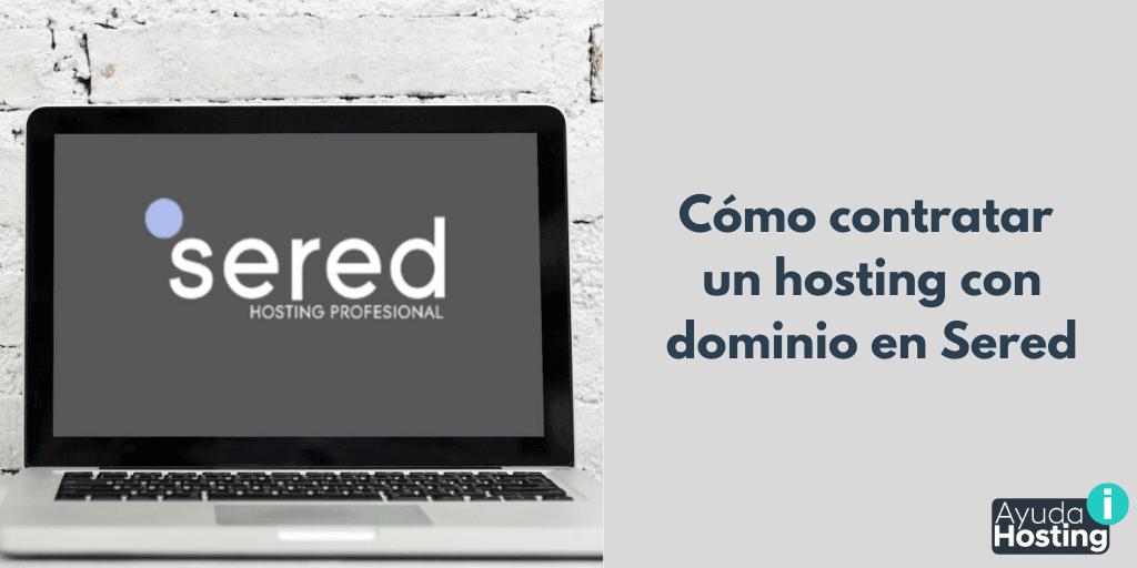 Cómo contratar un hosting con dominio en Sered