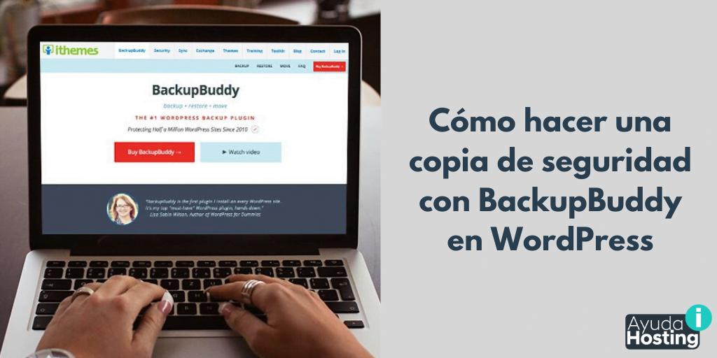 Cómo hacer una copia de seguridad con BackupBuddy en WordPressCómo hacer una copia de seguridad con BackupBuddy en WordPress