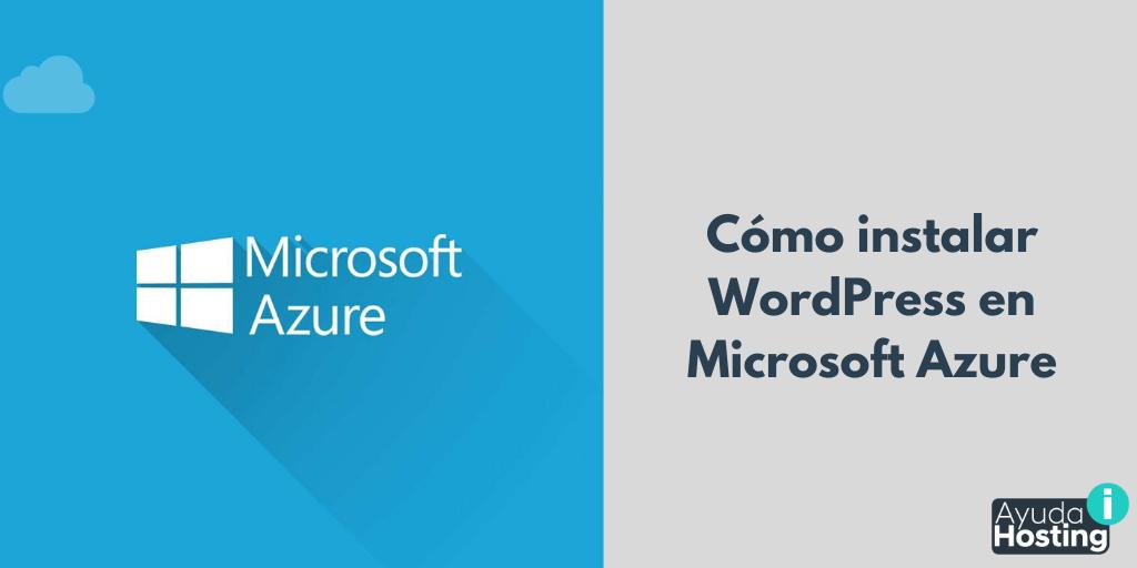 Cómo instalar WordPress en Microsoft Azure