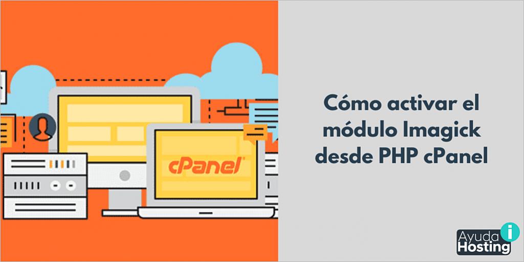Cómo activar el módulo Imagick desde PHP cPanel