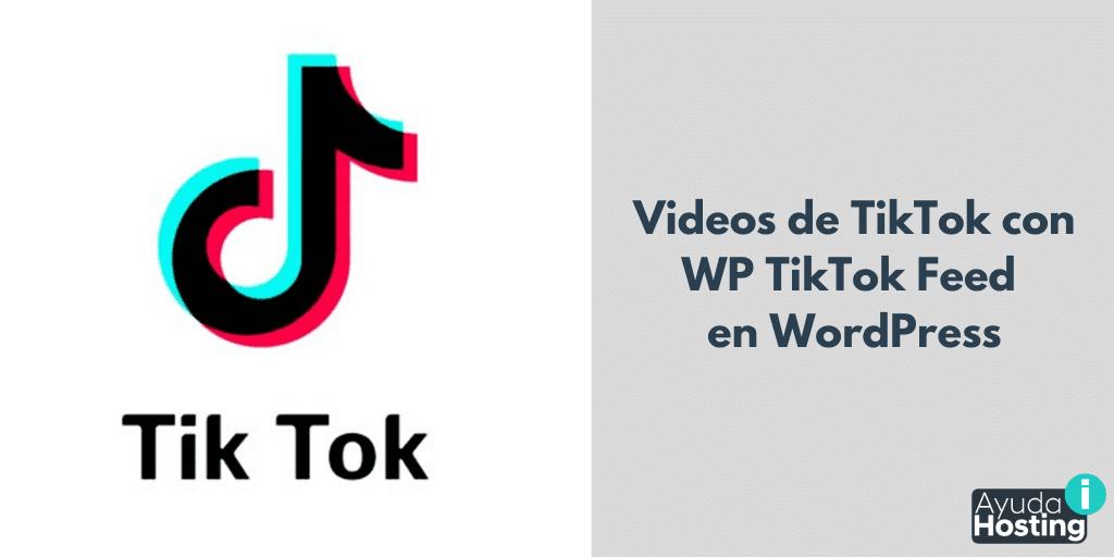 Videos de TikTok con WP TikTok Feed en WordPress