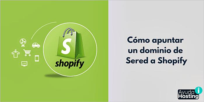 Cómo apuntar un dominio de Sered a Shopify