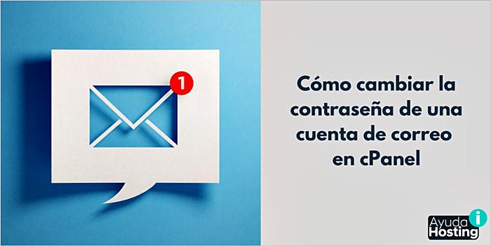 Cómo cambiar la contraseña de una cuenta de correo en cPanel