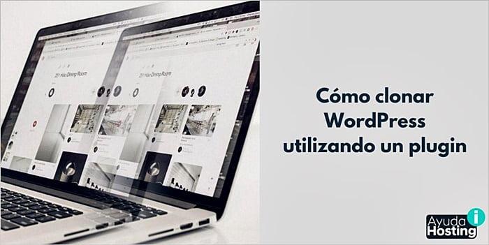Cómo clonar WordPress utilizando un plugin