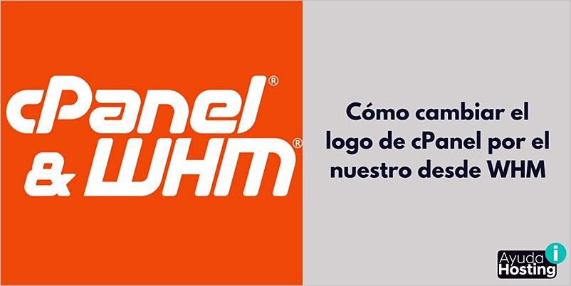 Cómo cambiar el logo de cPanel por el nuestro desde WHM