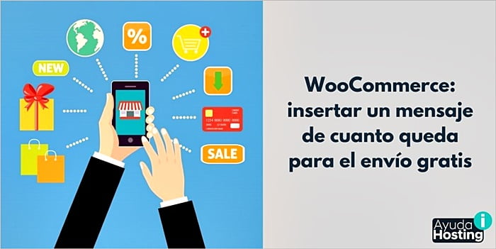 WooCommerce: insertar un mensaje de cuanto queda para el envío gratis