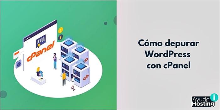 Cómo depurar WordPress con cPanel