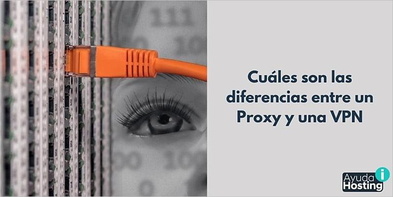 Cuáles son las diferencias entre un proxy y una VPN