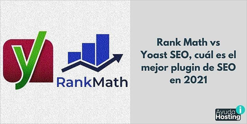 Rank Math vs Yoast SEO, cuál es el mejor plugin de SEO en 2021
