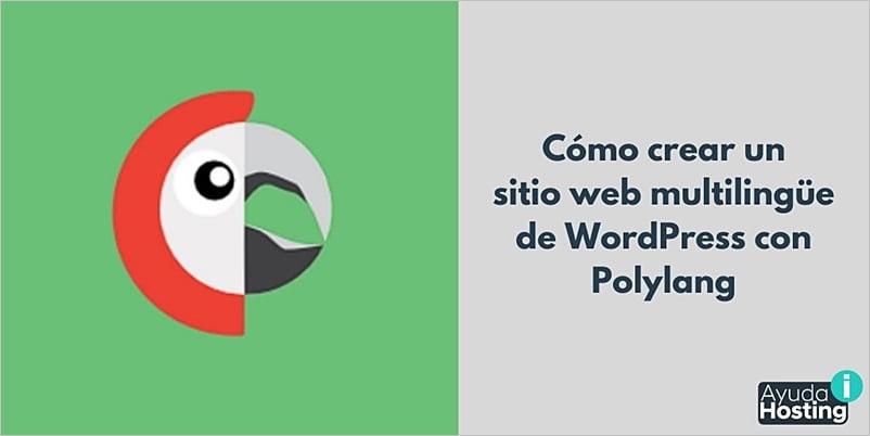 Cómo crear un sitio web multilingüe de WordPress con Polylang